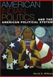American Indian Politics and the American Political System, David E. Wilkins, 0847693066