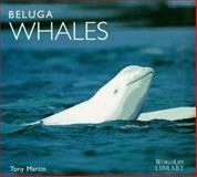 Beluga Whales, Martin, Anthony, 0896583066