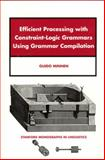 Efficient Processing with Constraint-Logic Grammars Using Grammar, Minnen, Guido, 1575863065
