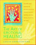 The Art of Emotional Healing, Lucia Capacchione, 1590303067