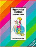 Hyperactive Children : Caring and Coping, Picton, Heather, 1868143066