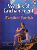 Worlds of Enchantment, Maxfield Parrish, 0486473066