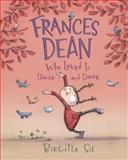 Frances Dean Who Loved to Dance and Dance, Birgitta Sif, 0763673064