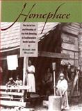 Homeplace : The Social Use and Meaning of the Folk Dwelling in Southwestern North Carolina, Williams, Michael Ann, 0813923069