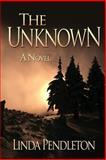 The Unknown, Linda Pendleton, 1470053063