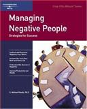 Managing Negative People : Strategies for Success, Kravitz, Michael, 1560523069