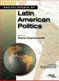 Encyclopedia of Latin American Politics, Diana Kapiszewski, 1573563064