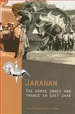 Jaranan : The Horse Dance and Trance in East Java, Groenendael, Victoria M. Clara van, 9067183067