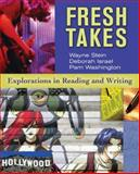 Fresh Takes : Explorations in Reading and Writing, Stein, Wayne and Israel, Deborah, 0073533068