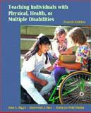 Teaching Individuals with Physical, Health, or Multiple Disabilities, Bigge, June L. and Best, Sherwood J., 0130953067