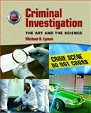 Criminal Investigation : The Art and the Science, Lyman, Michael D., 0136133061
