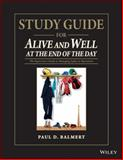 Study Guide for Alive and Well at the End of the Day : The Supervisor's Guide to Managing Safety in Operations, Balmert, Paul D., 1118833066