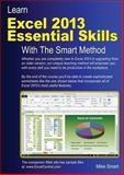 Learn Excel 2013 Essential Skills with the Smart Method, Mike Smart, 1909253065