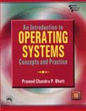 An Introduction to Operating Systems : Concepts and Practice, Bhatt, Pramod Chandra P., 8120323068