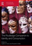 The Routledge Companion to Identity and Consumption, , 0415783062
