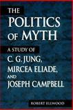 The Politics of Myth 9780791443064