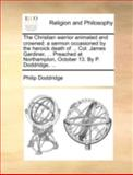 The Christian Warrior Animated and Crowned, Philip Doddridge, 1170513069