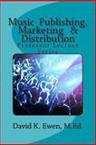 Music Publishing, Marketing and Distribution, David Ewen, 1480003069