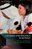 Gender and Politics in Kuwait : Women and Political Participation in the Gulf, Al-Sabah, Meshal, 1780763069