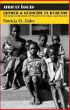 Gender and Genocide in Burundi : The Search for Spaces of Peace in the Great Lakes Region, Daley, Patricia O., 1847013066