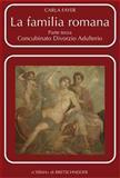 La Familia Romana : Aspetti Giuridici Ed Antiquari. Parte III. Concubinato. Divorzio. Adulterio, Fayer, Carla, 8882653064