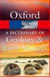 A Dictionary of Geology and Earth Sciences, Michael Allaby, 0199653062