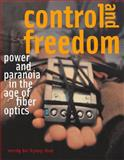 Control and Freedom : Power and Paranoia in the Age of Fiber Optics, Chun, Wendy Hui Kyong, 0262533065