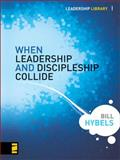 When Leadership and Discipleship Collide, Hybels, Bill, 031028306X