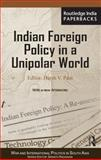 Indian Foreign Policy in a Unipolar World, , 0415843065