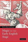 Magic on the Early English Stage, Butterworth, Philip, 0521153069