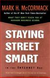 Staying Street Smart in the Internet Age, Mark H. McCormack, 0670893064