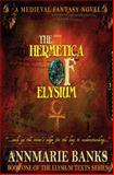 The Hermetica of Elysium, Annmarie Banks, 1908483067