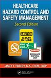 Healthcare Hazard Control and Safety Management, Tweedy, James T., 1574443062