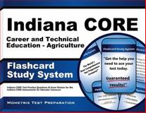 Indiana Core Career and Technical Education - Agriculture Flashcard Study System : Indiana CORE Test Practice Questions and Exam Review for the Indiana CORE Assessments for Educator Licensure, Indiana CORE Exam Secrets Test Prep Team, 1630943061