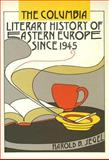 The Columbia Literary History of Eastern Europe since 1945, Segel, Harold B., 0231133065