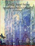 Symphony No. 3, Camille Saint-Saens, 0486283062