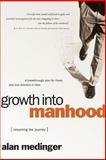 Growth into Manhood, Alan P. Medinger, 0877883068