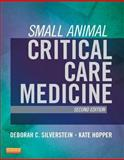 Small Animal Critical Care Medicine, Silverstein, Deborah and Hopper, Kate, 1455703060