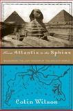 From Atlantis to the Sphinx, Colin Wilson, 1578633060
