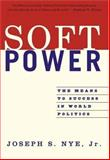 Soft Power, Joseph S. Nye, 1586483064