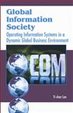 Global Information Society : Operating Information Systems in a Dynamic Global Business Environment, Lan, Yi-Chen, 1591403065