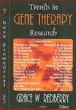 Trends in Gene Therapy Research, Redberry, Grace W., 1594543062