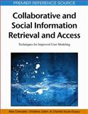 Collaborative and Social Information Retrieval and Access : Techniques for Improved User Modeling, Chevalier, Max and Julien, Christine, 1605663069