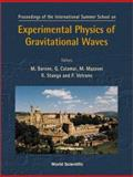 Experimental Physics of Gravitational Waves, International Summer School on Experimental Physics of Gravitational w, 9810243065