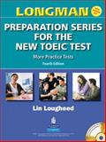 Longman Preparation Series for the New TOEIC Test : More Practice Tests, Gallea, Anthony M. and Lougheed, Lin, 0131993062