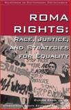 Roma Rights : Race, Justice, and Strategies for Equality, , 0970213069