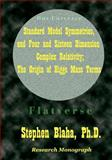 Standard Model Symmetries, and Four and Sixteen Dimension Complex Relativity; the Origin of Higgs Mass Terms, Blaha, Stephen, 0984553061