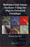 Multispectral Image Analysis Using the Object-Oriented Paradigm, Navulur, Kumar, 1420043064