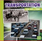 Transportation Long Ago and Today, Lisa M. Bolt Simons, 1491403063