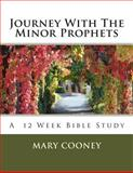 Journey with the Minor Prophets, Mary Cooney, 1497443067